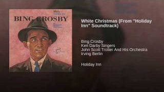 "White Christmas (From ""Holiday Inn"" Soundtrack)"